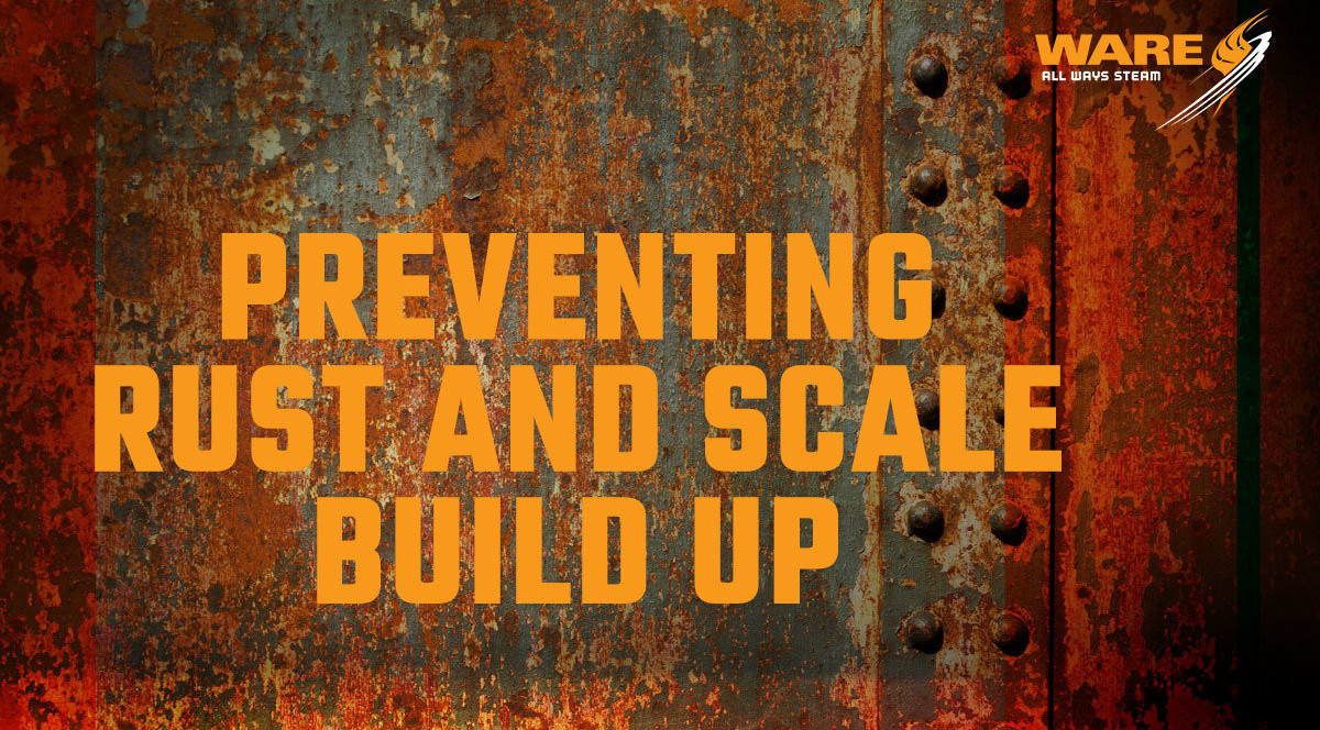 How to Prevent Rust and Scale Build-Up in Your Firetube Boiler