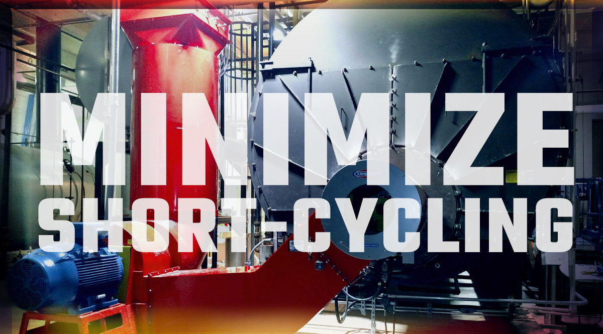 Minimizing Boiler Short Cycling Losses Can Save Thousands Annually