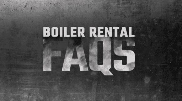 BOILER RENTAL FAQs