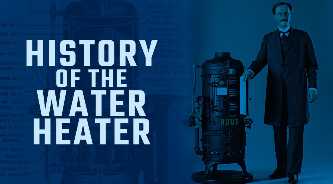 HISTORY OF THE WATER HEATER