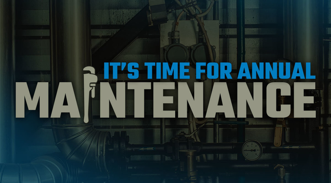 Time for a Checkup: Annual Maintenance Time Is Here!